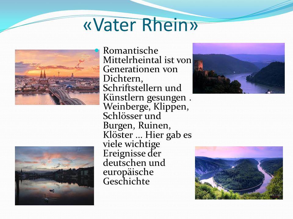 «Vater Rhein» Romantische Mittelrheintal ist von Generationen von Dichtern, Schriftstellern und Künstlern gesungen. Weinberge, Klippen, Schlösser und