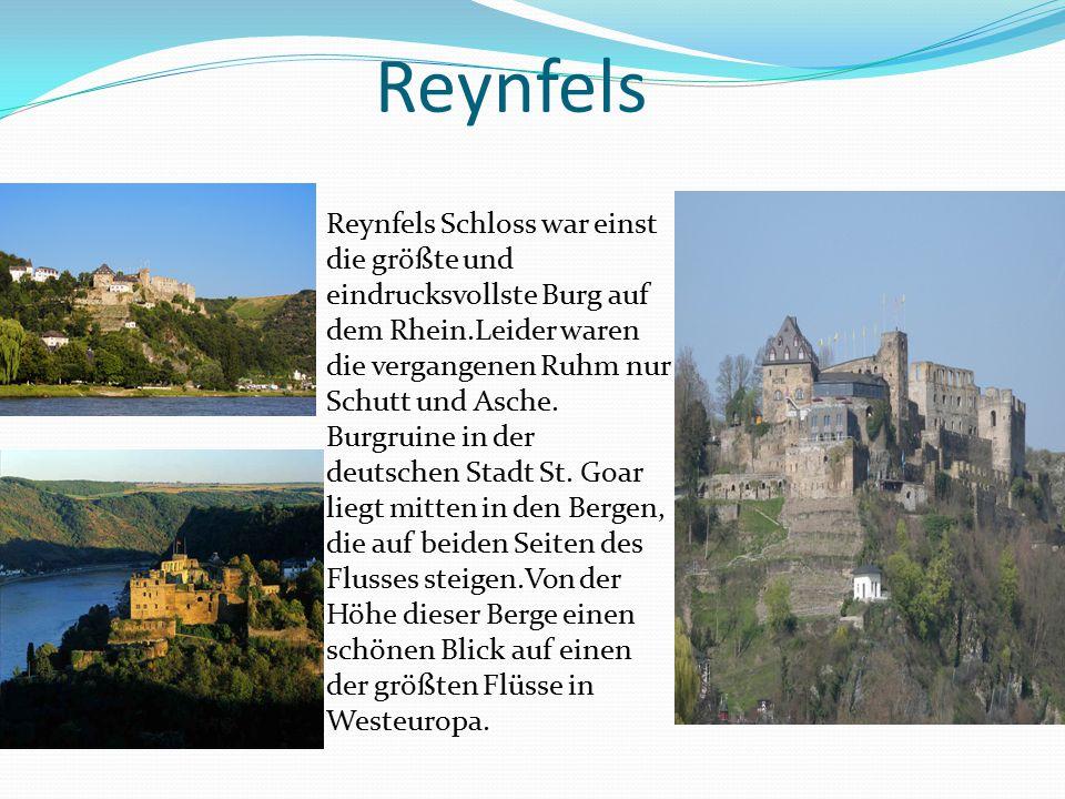 Reynfels Reynfels Schloss war einst die größte und eindrucksvollste Burg auf dem Rhein.Leider waren die vergangenen Ruhm nur Schutt und Asche. Burgrui