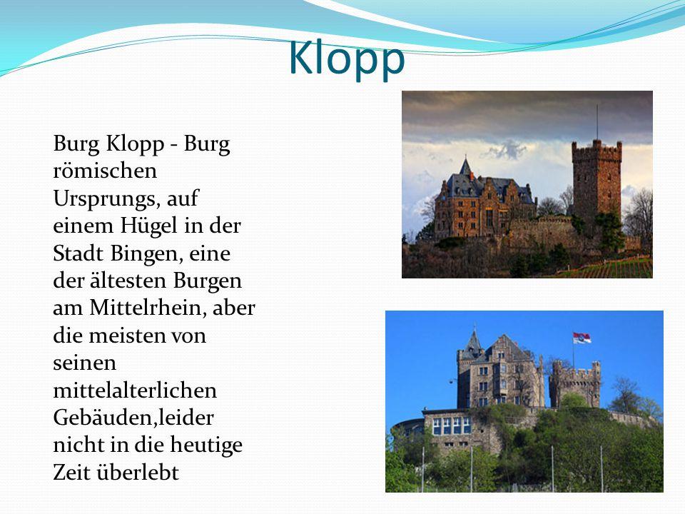 Klopp Burg Klopp - Burg römischen Ursprungs, auf einem Hügel in der Stadt Bingen, eine der ältesten Burgen am Mittelrhein, aber die meisten von seinen