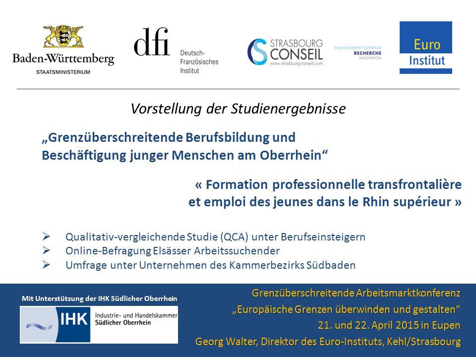 """Vorstellung der Studienergebnisse Grenzüberschreitende Arbeitsmarktkonferenz """"Europäische Grenzen überwinden und gestalten"""" 21. und 22. April 2015 in"""