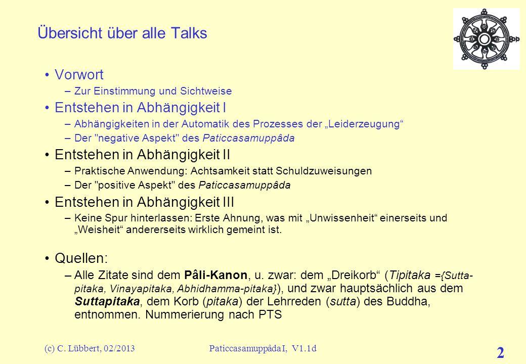 Entstehen in Abhängigkeit I Paticcasamuppâda Erster Talk bei Buchinger Marbella Christoph Lübbert Februar 2013 © 2009-2013 Dr.C.Lübbert - elektronisch
