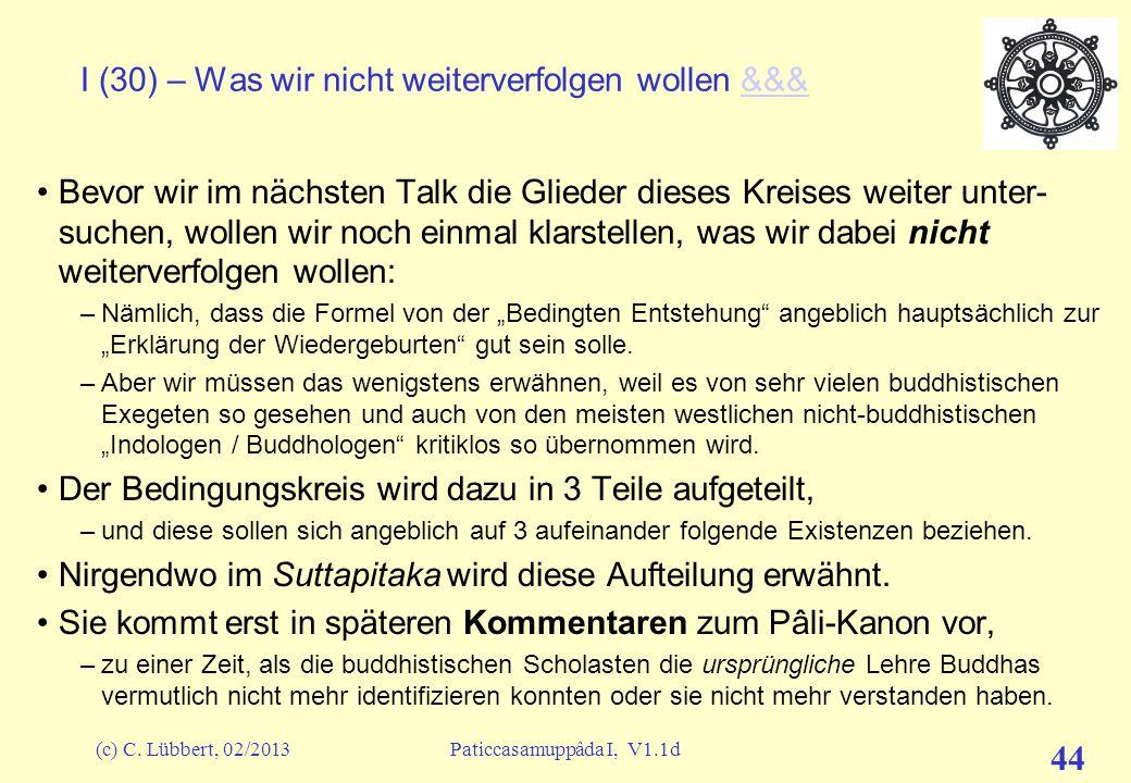 (c) C. Lübbert, 02/2013Paticcasamuppâda I, V1.1d 43 Pause Fragen Aussprache