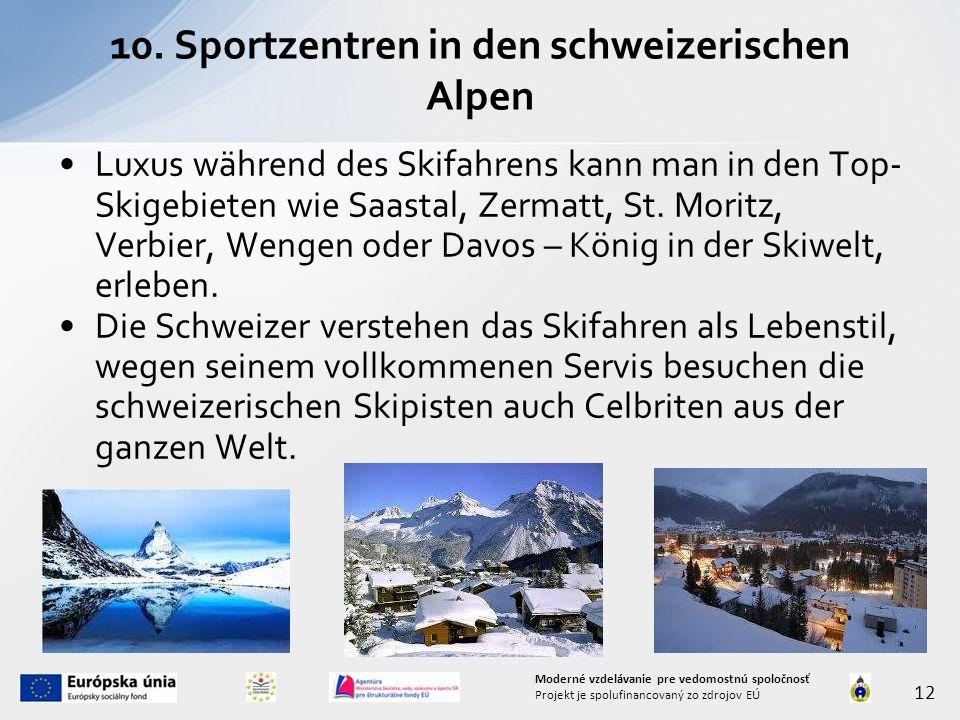 Luxus während des Skifahrens kann man in den Top- Skigebieten wie Saastal, Zermatt, St. Moritz, Verbier, Wengen oder Davos – König in der Skiwelt, erl