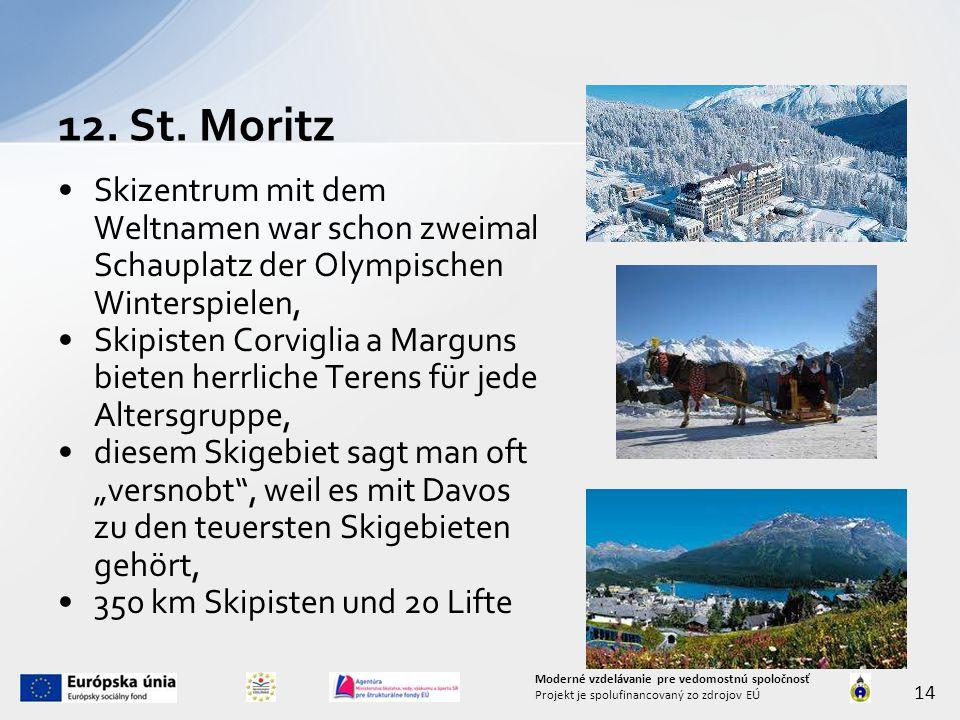 """Skizentrum mit dem Weltnamen war schon zweimal Schauplatz der Olympischen Winterspielen, Skipisten Corviglia a Marguns bieten herrliche Terens für jede Altersgruppe, diesem Skigebiet sagt man oft """"versnobt , weil es mit Davos zu den teuersten Skigebieten gehört, 350 km Skipisten und 20 Lifte 12."""