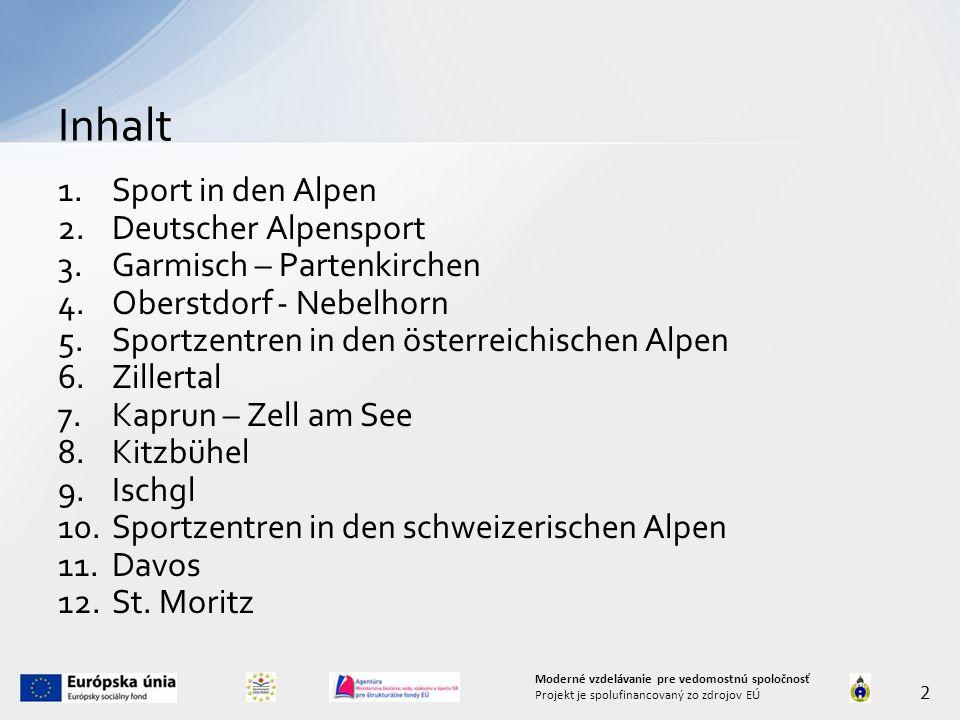 1.Sport in den Alpen 2.Deutscher Alpensport 3.Garmisch – Partenkirchen 4.Oberstdorf - Nebelhorn 5.Sportzentren in den österreichischen Alpen 6.Zillertal 7.Kaprun – Zell am See 8.Kitzbühel 9.Ischgl 10.Sportzentren in den schweizerischen Alpen 11.Davos 12.St.