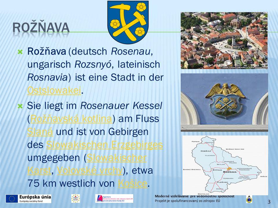  Rožňava (deutsch Rosenau, ungarisch Rozsnyó, lateinisch Rosnavia) ist eine Stadt in der Ostslowakei. Ostslowakei  Sie liegt im Rosenauer Kessel (Ro