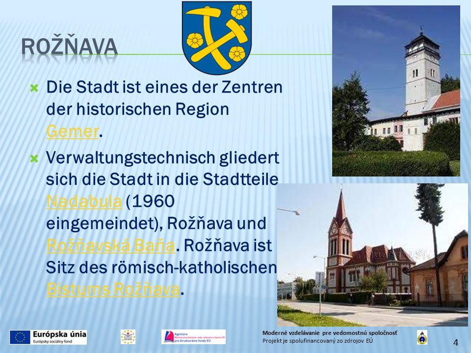  Die Stadt ist eines der Zentren der historischen Region Gemer. Gemer  Verwaltungstechnisch gliedert sich die Stadt in die Stadtteile Nadabula (1960