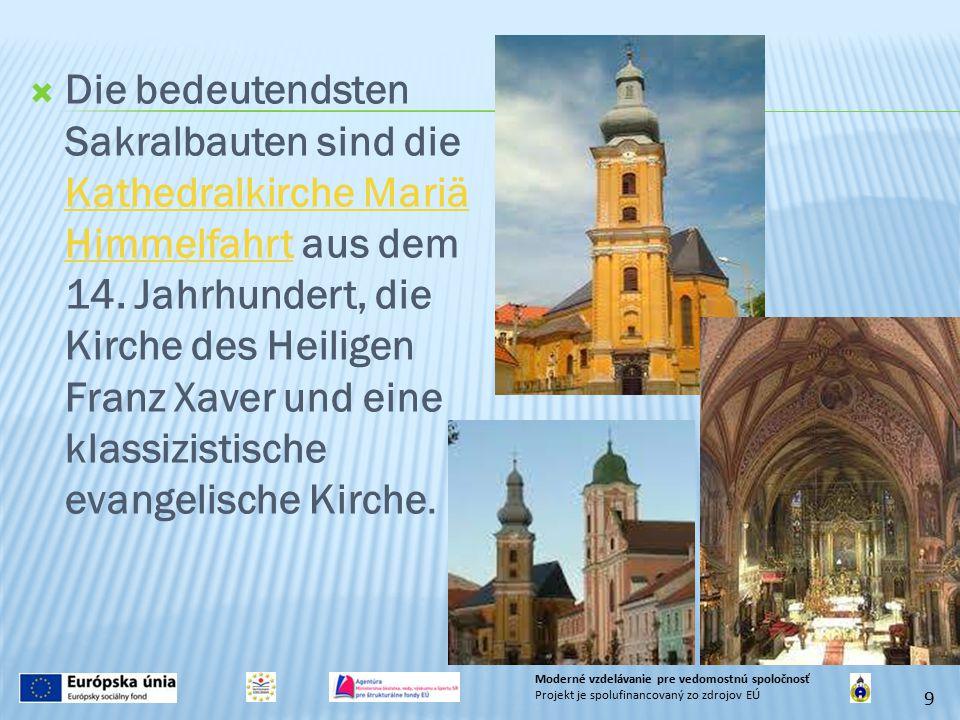  Die bedeutendsten Sakralbauten sind die Kathedralkirche Mariä Himmelfahrt aus dem 14. Jahrhundert, die Kirche des Heiligen Franz Xaver und eine klas
