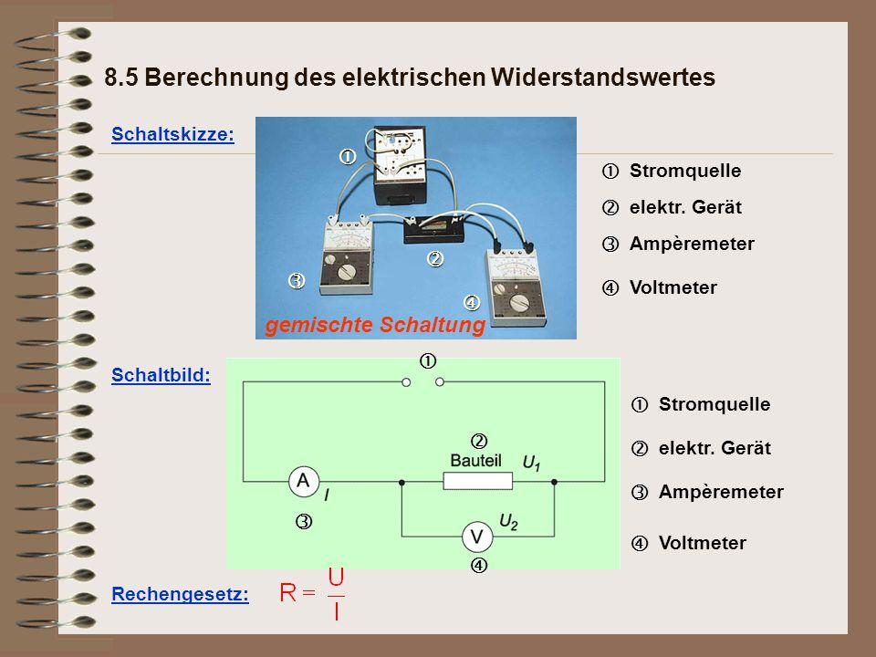 gemischte Schaltung Schaltskizze:   Stromquelle   elektr.