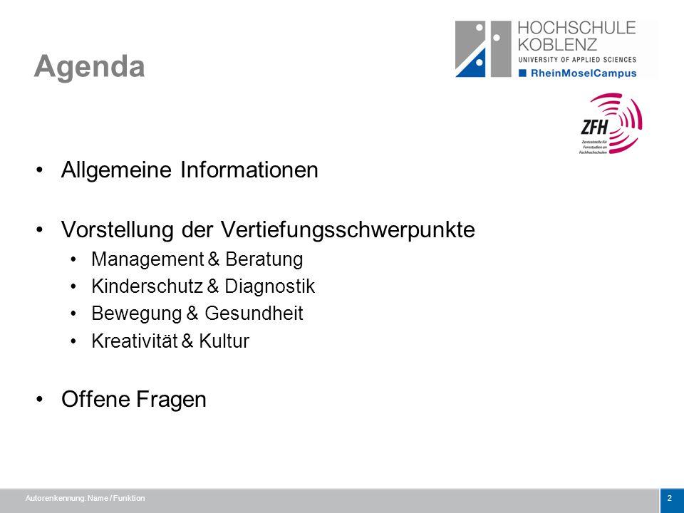 Agenda Autorenkennung: Name / Funktion2 Allgemeine Informationen Vorstellung der Vertiefungsschwerpunkte Management & Beratung Kinderschutz & Diagnost