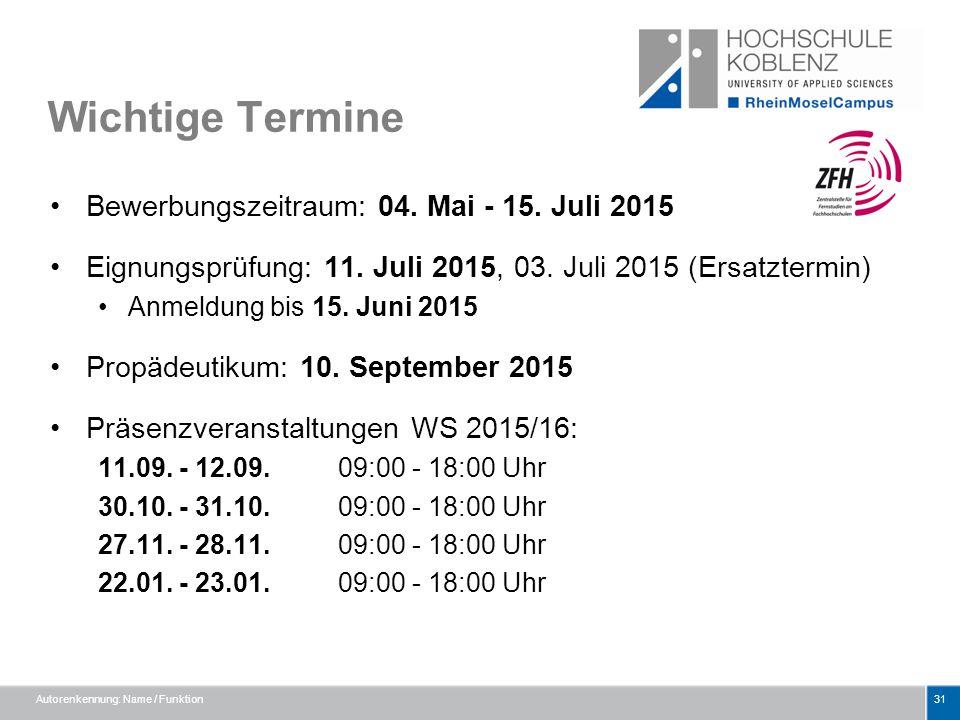 Wichtige Termine Bewerbungszeitraum: 04. Mai - 15. Juli 2015 Eignungsprüfung: 11. Juli 2015, 03. Juli 2015 (Ersatztermin) Anmeldung bis 15. Juni 2015