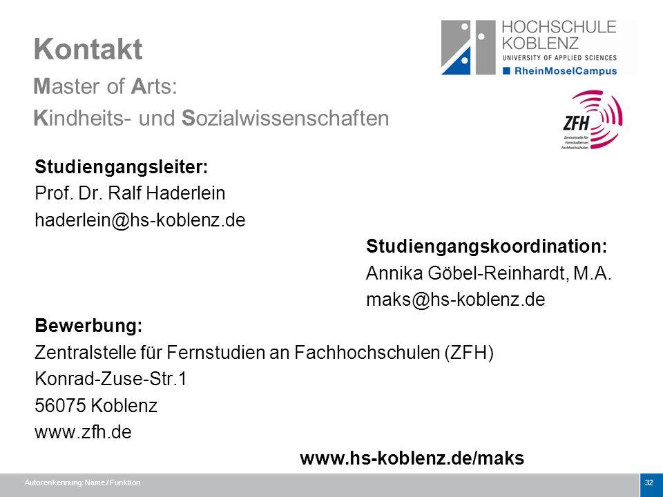 Kontakt Master of Arts: Kindheits- und Sozialwissenschaften Studiengangsleiter: Prof. Dr. Ralf Haderlein haderlein@hs-koblenz.de Studiengangskoordinat