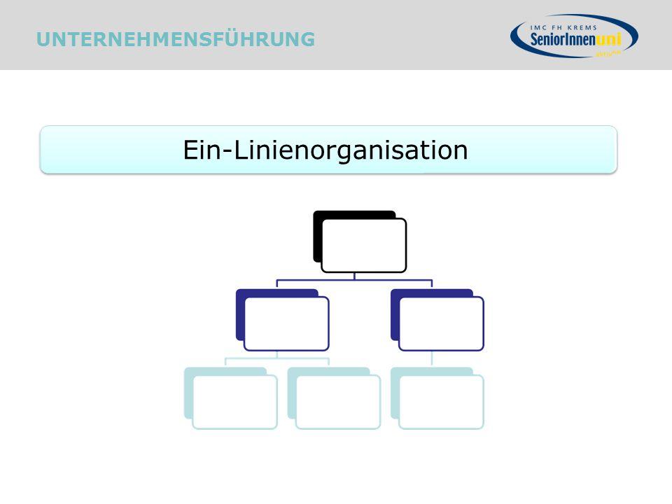 Ein-Linienorganisation UNTERNEHMENSFÜHRUNG