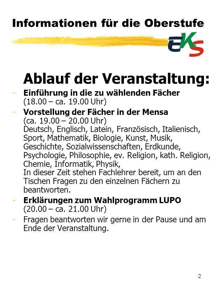 2 Informationen für die Oberstufe Ablauf der Veranstaltung: -Einführung in die zu wählenden Fächer (18.00 – ca. 19.00 Uhr) -Vorstellung der Fächer in