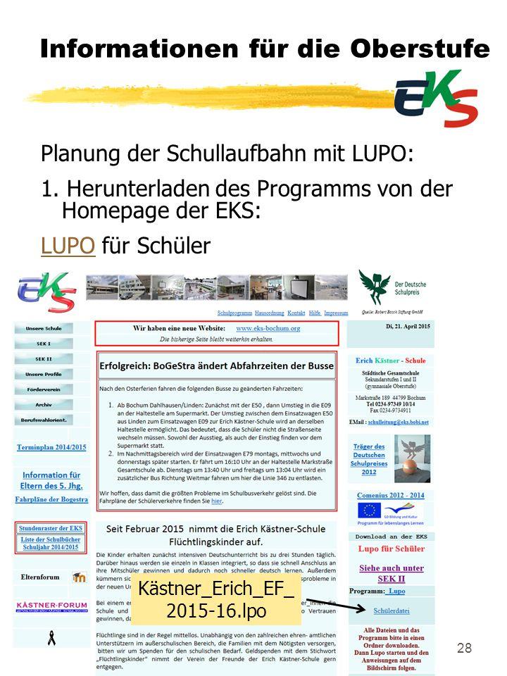 28 Informationen für die Oberstufe Planung der Schullaufbahn mit LUPO: 1. Herunterladen des Programms von der Homepage der EKS: LUPOLUPO für Schüler K