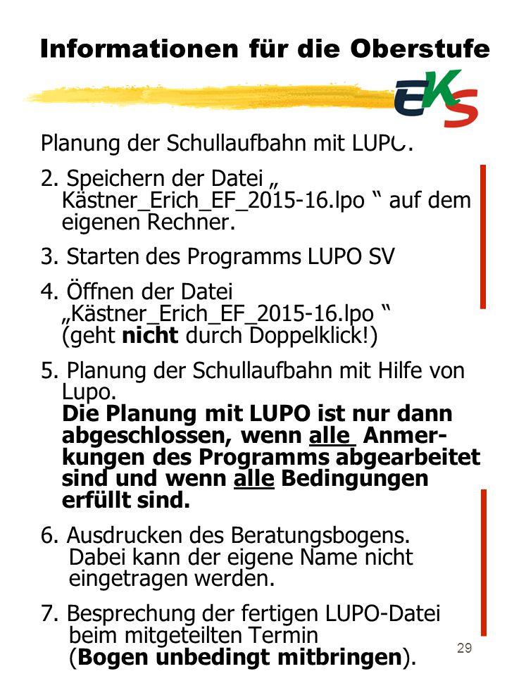 """29 Informationen für die Oberstufe Planung der Schullaufbahn mit LUPO: 2. Speichern der Datei """" Kästner_Erich_EF_2015-16.lpo """" auf dem eigenen Rechner"""