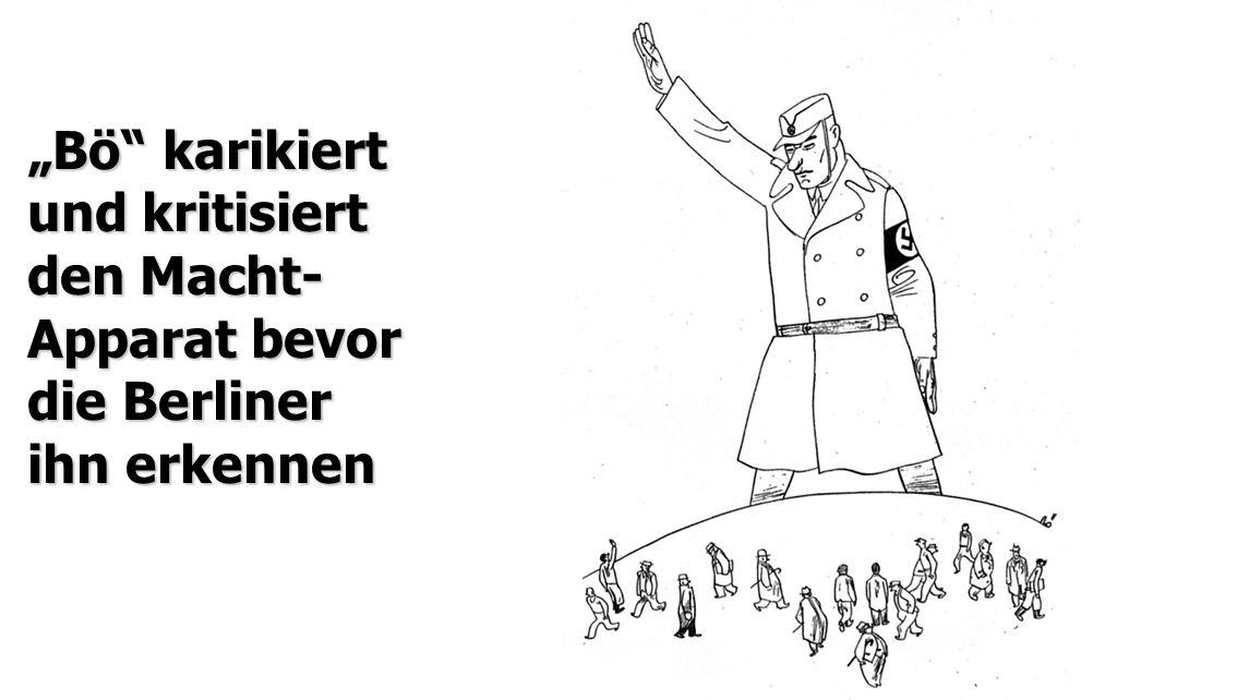 """""""Bö"""" karikiert und kritisiert den Macht- Apparat bevor die Berliner ihn erkennen"""