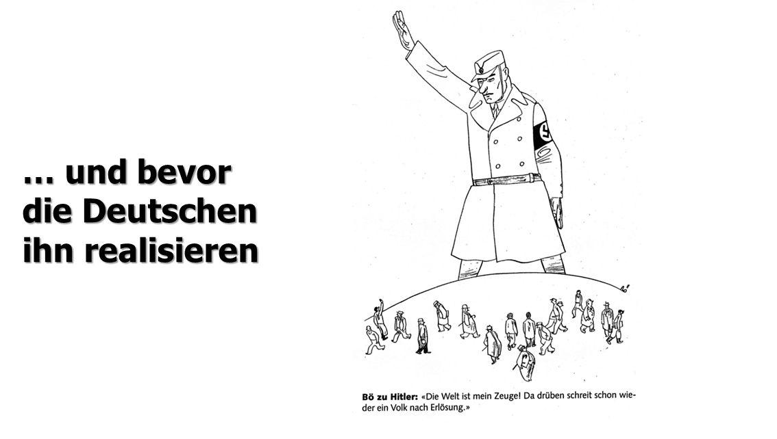 … und bevor die Deutschen ihn realisieren