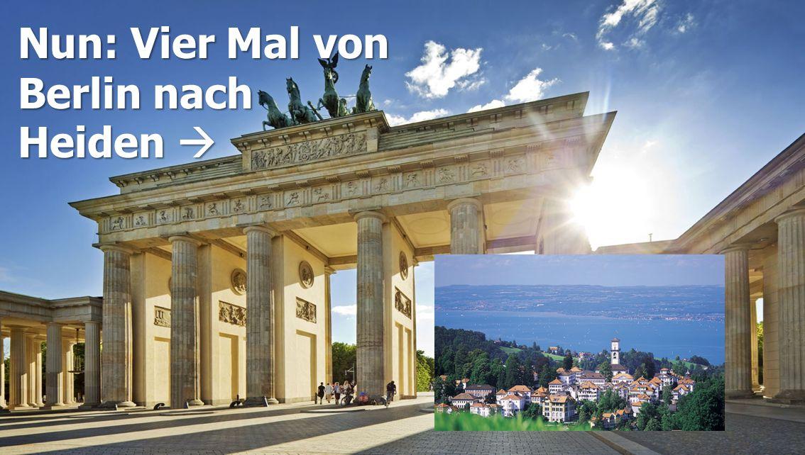 Nun: Vier Mal von Berlin nach Heiden 