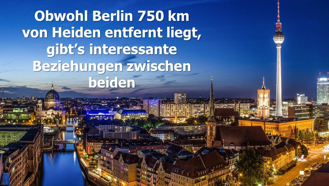 Warum von Heiden nach Berlin.