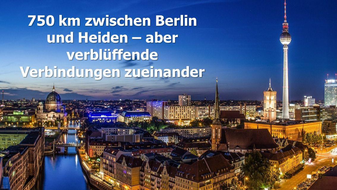 750 km zwischen Berlin und Heiden – aber verblüffende Verbindungen zueinander