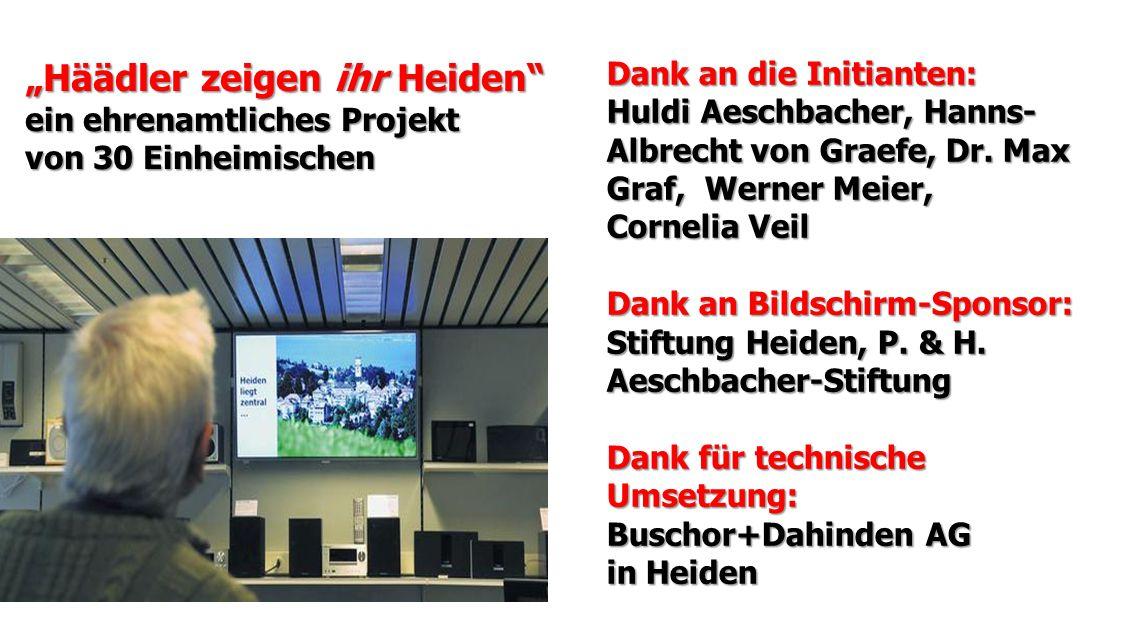 """""""Häädler zeigen ihr Heiden"""" ein ehrenamtliches Projekt von 30 Einheimischen Dank an die Initianten: Huldi Aeschbacher, Hanns- Albrecht von Graefe, Dr."""