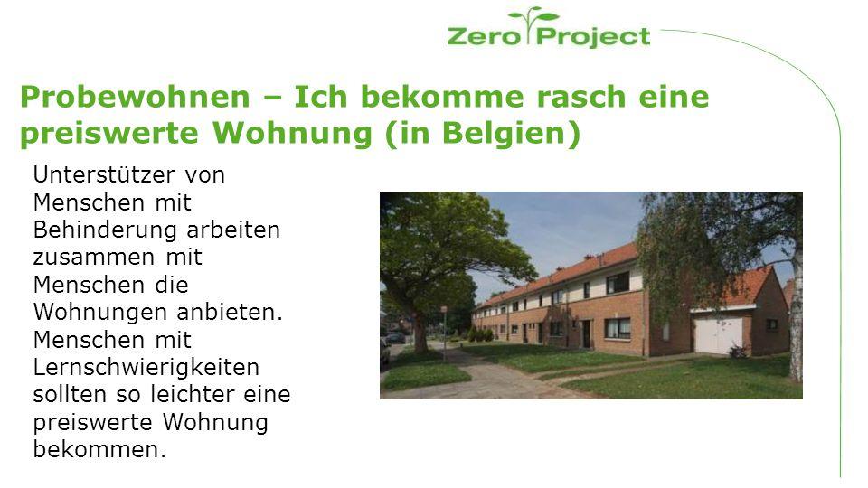 Probewohnen – Ich bekomme rasch eine preiswerte Wohnung (in Belgien) Unterstützer von Menschen mit Behinderung arbeiten zusammen mit Menschen die Wohnungen anbieten.