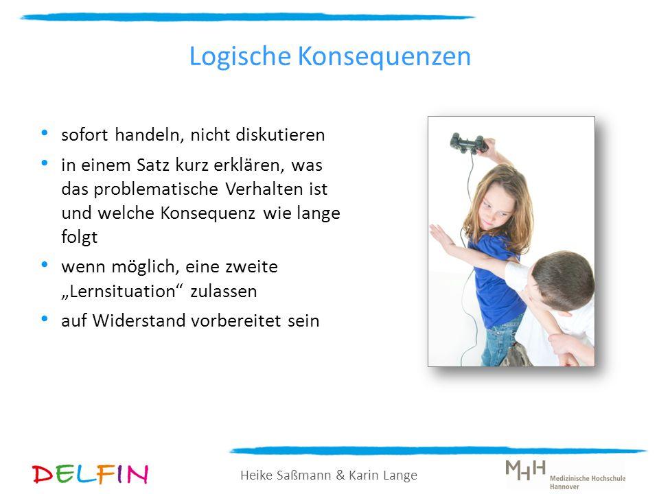 Heike Saßmann & Karin Lange sofort handeln, nicht diskutieren in einem Satz kurz erklären, was das problematische Verhalten ist und welche Konsequenz