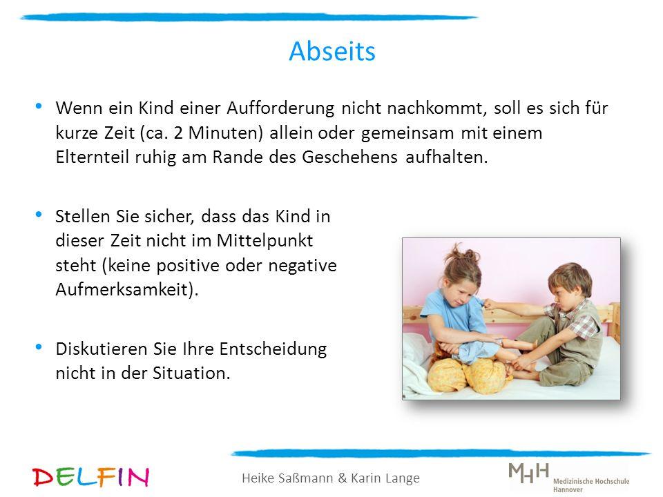 Heike Saßmann & Karin Lange Abseits Wenn ein Kind einer Aufforderung nicht nachkommt, soll es sich für kurze Zeit (ca. 2 Minuten) allein oder gemeinsa