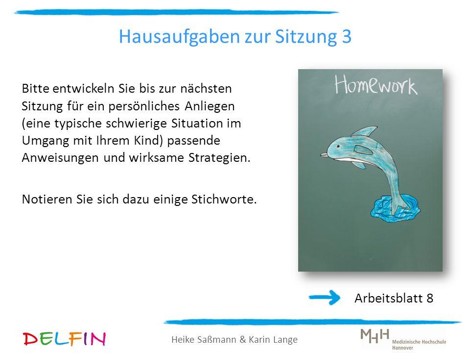 Heike Saßmann & Karin Lange Hausaufgaben zur Sitzung 3 Bitte entwickeln Sie bis zur nächsten Sitzung für ein persönliches Anliegen (eine typische schw