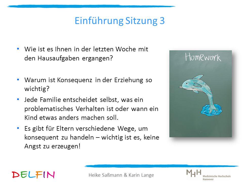 Heike Saßmann & Karin Lange Einführung Sitzung 3 Einige Kinder lernen sehr früh durch Einsicht, akzeptieren Grenzen, übernehmen Pflichten.