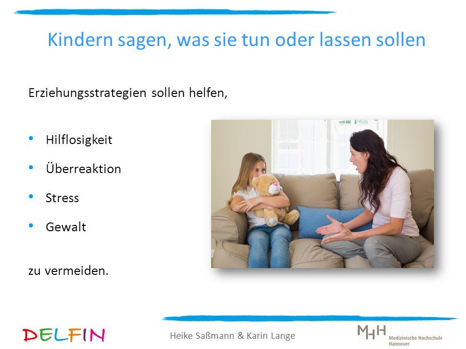 Heike Saßmann & Karin Lange Kindern sagen, was sie tun oder lassen sollen Erziehungsstrategien sollen helfen, Hilflosigkeit Überreaktion Stress Gewalt