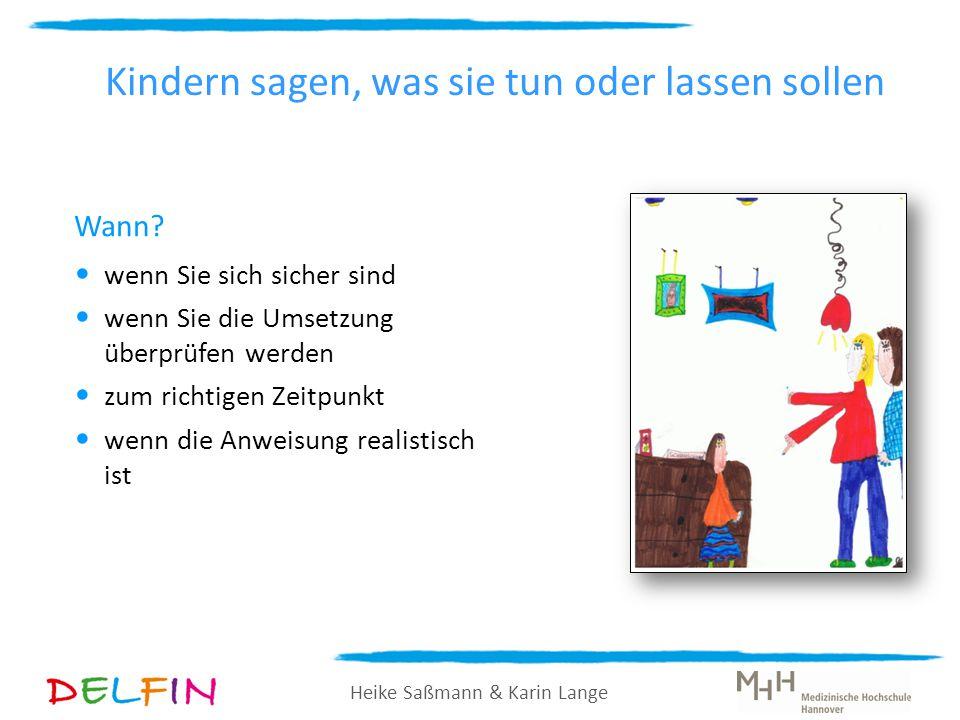 Heike Saßmann & Karin Lange Wann? wenn Sie sich sicher sind wenn Sie die Umsetzung überprüfen werden zum richtigen Zeitpunkt wenn die Anweisung realis