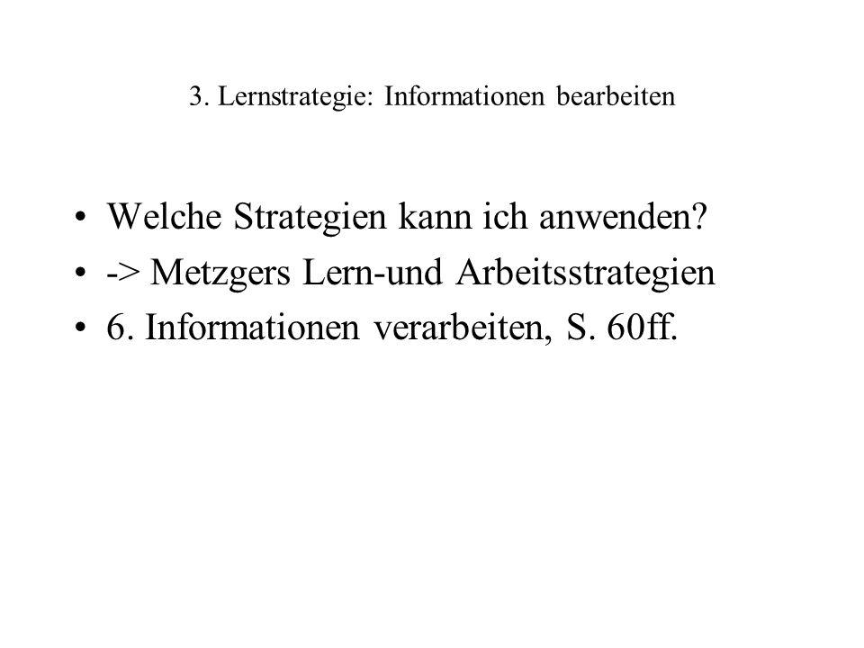 3. Lernstrategie: Informationen bearbeiten Welche Strategien kann ich anwenden.