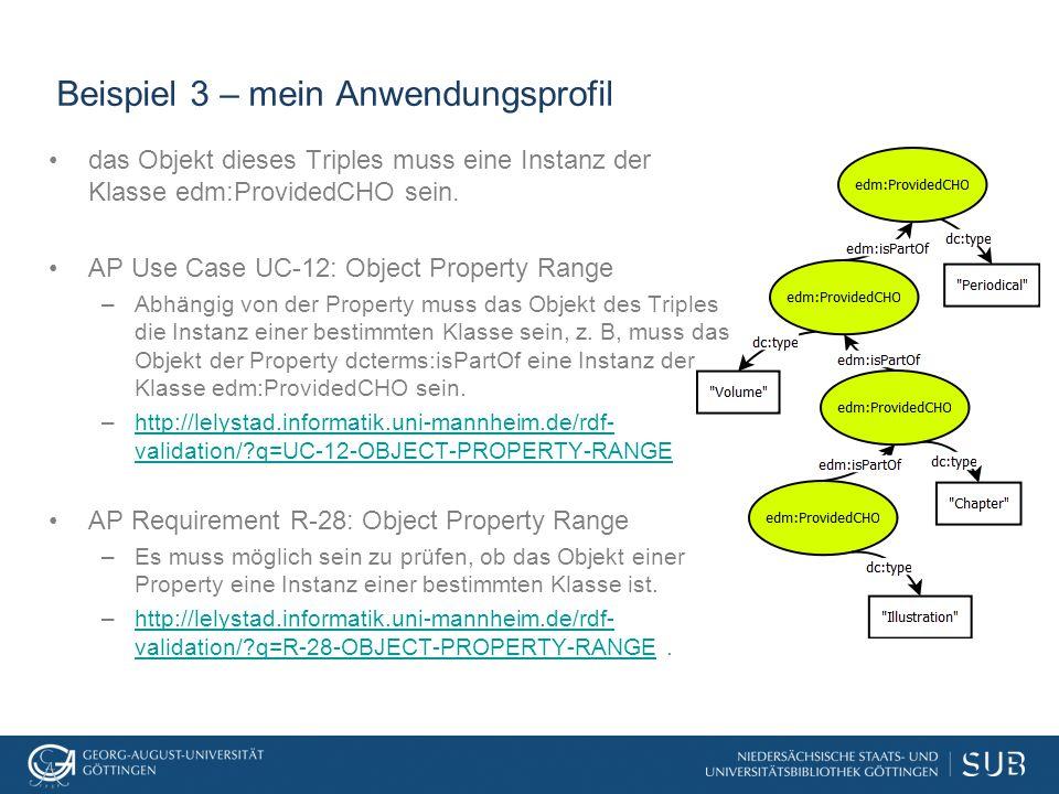 Beispiel 3 – mein Anwendungsprofil das Objekt dieses Triples muss eine Instanz der Klasse edm:ProvidedCHO sein.
