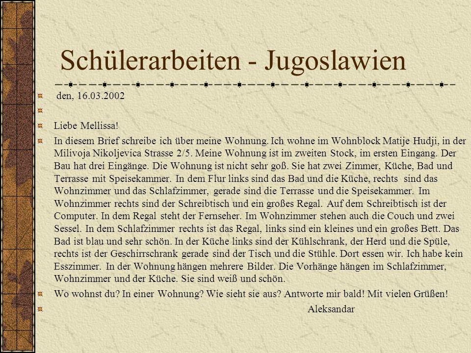 Schülerarbeiten - Jugoslawien den, 16.03.2002 Liebe Mellissa.