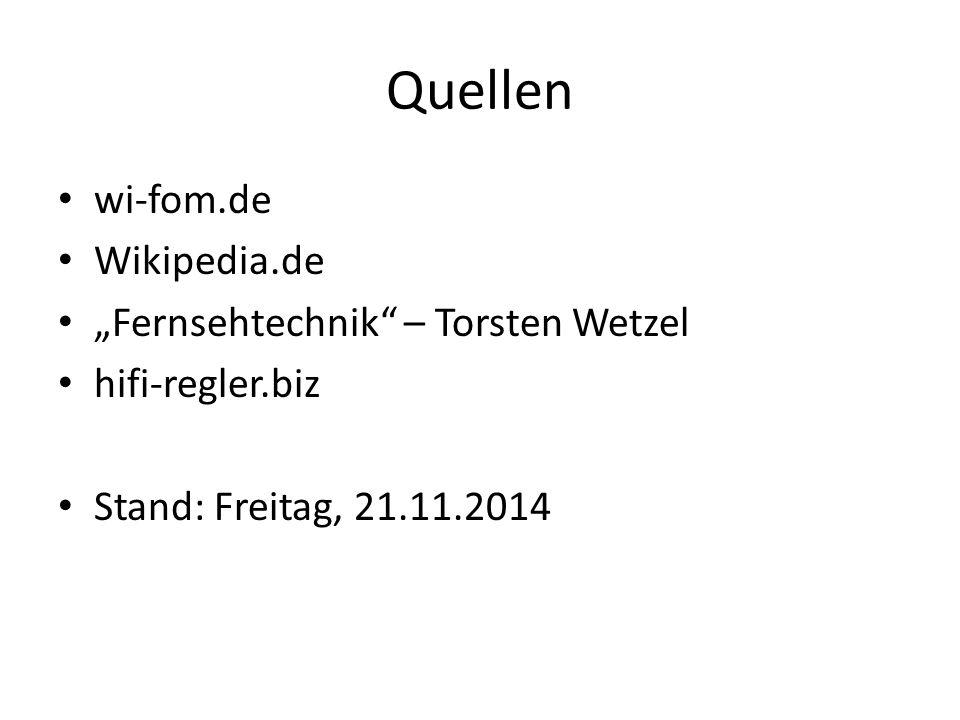 "Quellen wi-fom.de Wikipedia.de ""Fernsehtechnik"" – Torsten Wetzel hifi-regler.biz Stand: Freitag, 21.11.2014"