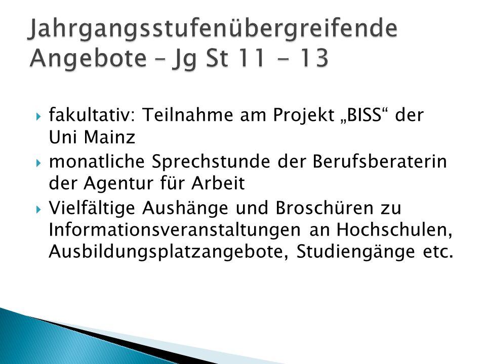 """ fakultativ: Teilnahme am Projekt """"BISS"""" der Uni Mainz  monatliche Sprechstunde der Berufsberaterin der Agentur für Arbeit  Vielfältige Aushänge un"""