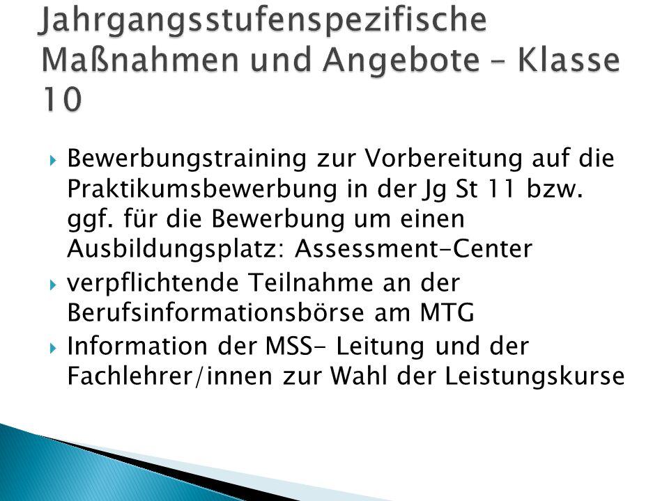  Bewerbungstraining zur Vorbereitung auf die Praktikumsbewerbung in der Jg St 11 bzw. ggf. für die Bewerbung um einen Ausbildungsplatz: Assessment-Ce