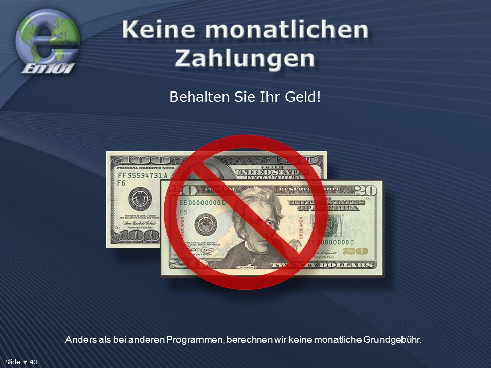 SPECIMEN Behalten Sie Ihr Geld! Anders als bei anderen Programmen, berechnen wir keine monatliche Grundgebühr. Slide # 43