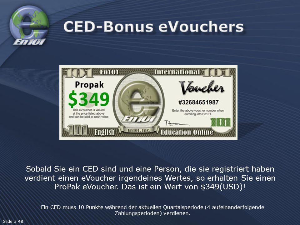 Ein CED muss 10 Punkte während der aktuellen Quartalsperiode (4 aufeinanderfolgende Zahlungsperioden) verdienen. Sobald Sie ein CED sind und eine Pers