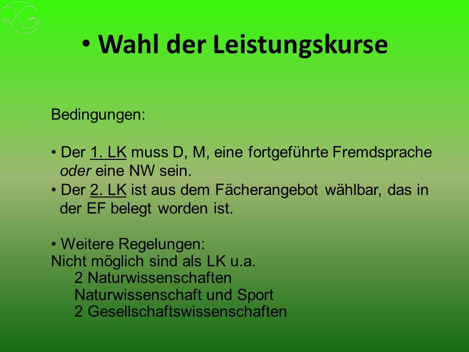 Wahl der Leistungskurse Bedingungen: Der 1.