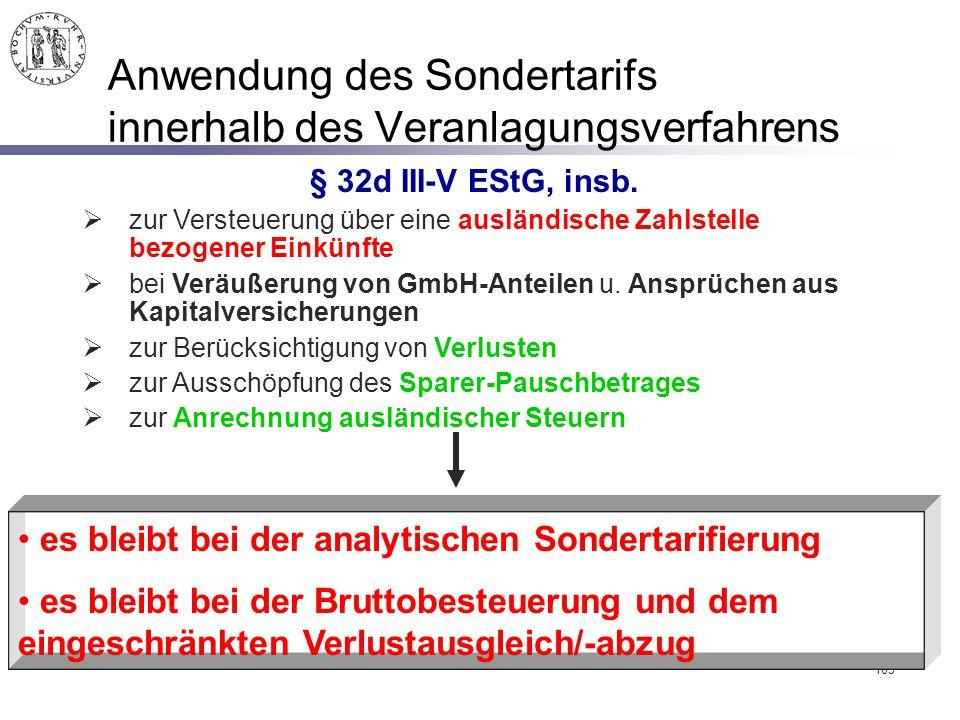 105 Anwendung des Sondertarifs innerhalb des Veranlagungsverfahrens es bleibt bei der analytischen Sondertarifierung es bleibt bei der Bruttobesteueru