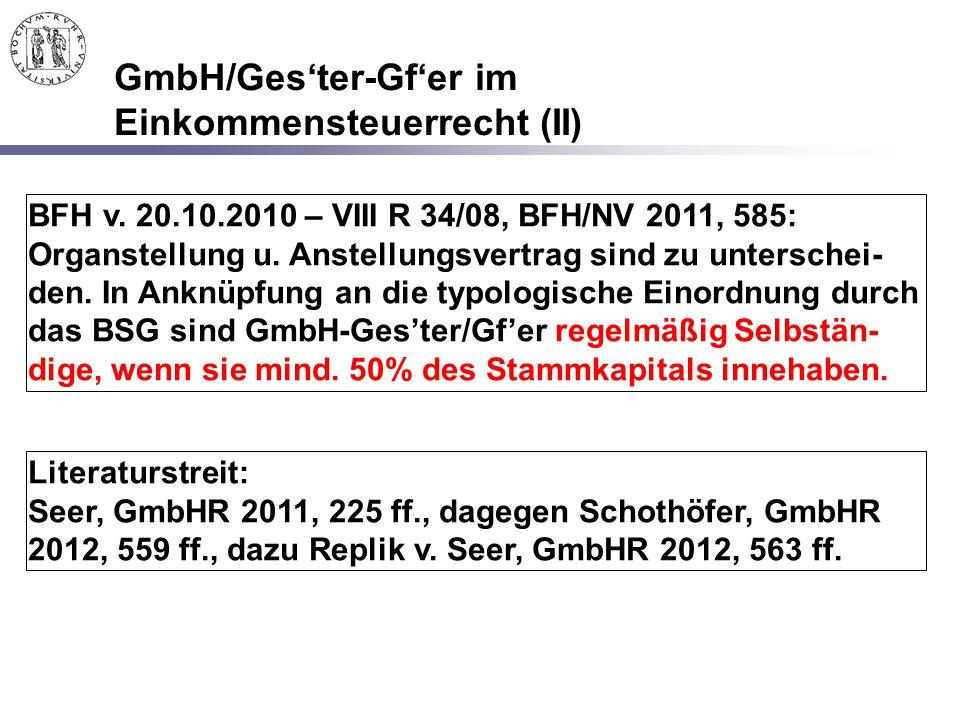 GmbH/Ges'ter-Gf'er im Einkommensteuerrecht (II) BFH v. 20.10.2010 – VIII R 34/08, BFH/NV 2011, 585: Organstellung u. Anstellungsvertrag sind zu unters