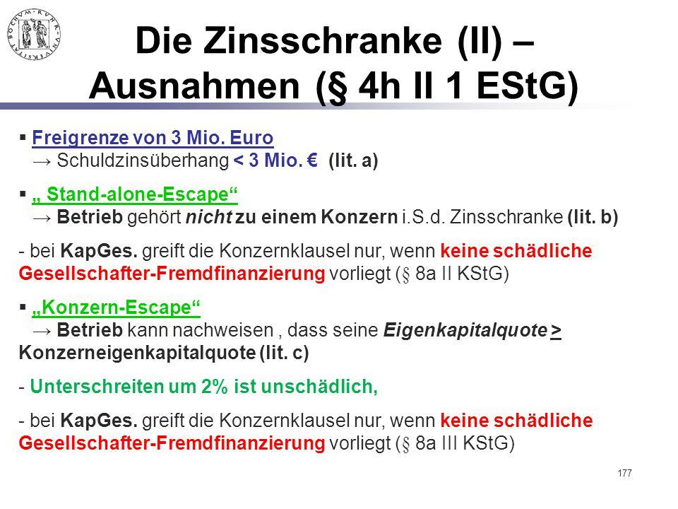 """177 Die Zinsschranke (II) – Ausnahmen (§ 4h II 1 EStG)  Freigrenze von 3 Mio. Euro → Schuldzinsüberhang < 3 Mio. € (lit. a)  """" Stand-alone-Escape"""" →"""