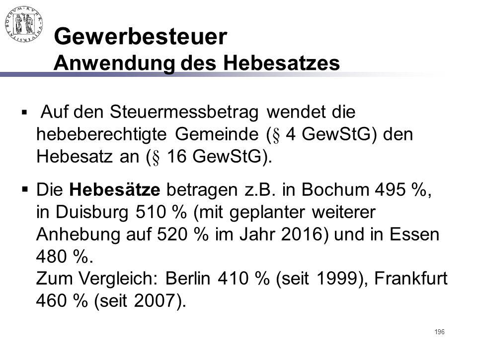 196 Gewerbesteuer Anwendung des Hebesatzes  Auf den Steuermessbetrag wendet die hebeberechtigte Gemeinde (§ 4 GewStG) den Hebesatz an (§ 16 GewStG).