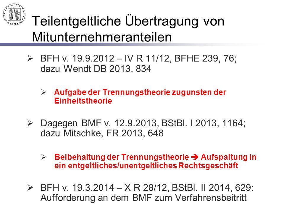 Teilentgeltliche Übertragung von Mitunternehmeranteilen  BFH v. 19.9.2012 – IV R 11/12, BFHE 239, 76; dazu Wendt DB 2013, 834  Aufgabe der Trennungs