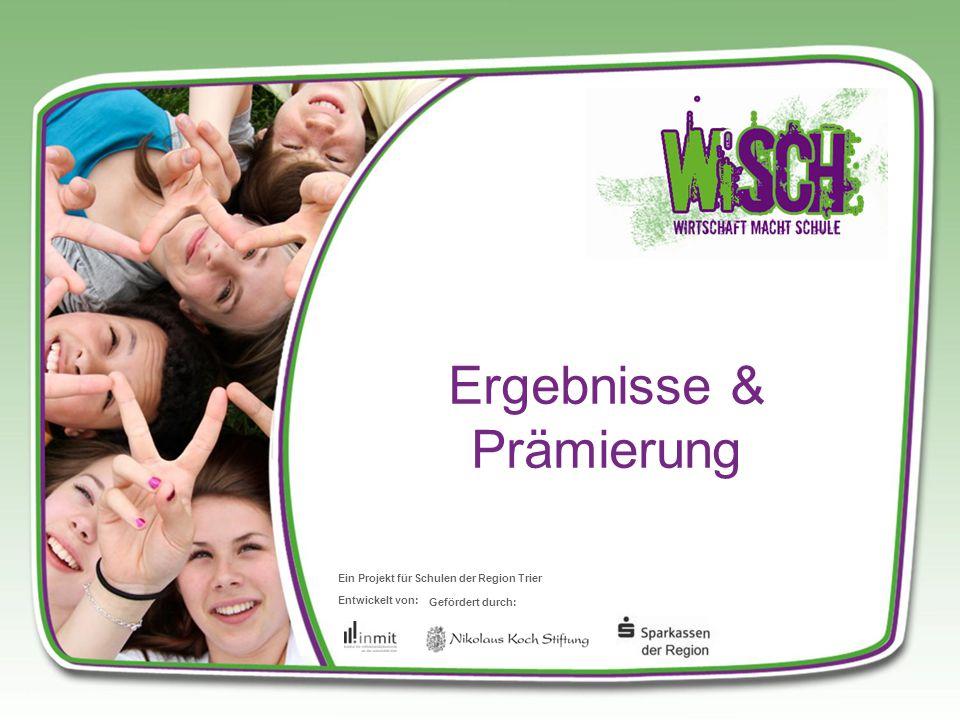 Entwickelt von: Gefördert durch: Ein Projekt für Schulen der Region Trier Ergebnisse & Prämierung