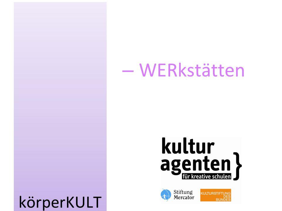 RS Ludwig Arnstadt 20.03.15 WERkstattarbeit 2015 Projekttitel  körperKULT WERkstattarbeit  Montag 11.Mai Dienstag 12.Mai Mittwoch 13.