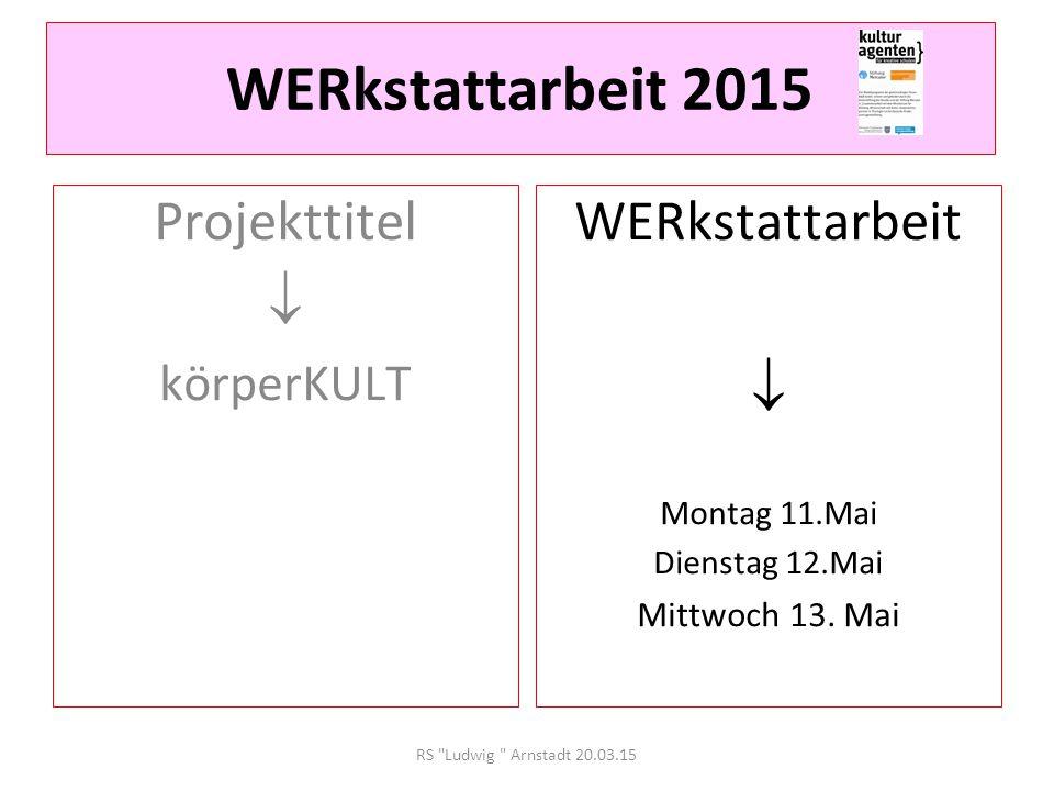 RS Ludwig Bechstein Arnstadt 20.03.15 WERkstattarbeit körperKULT 2015 1.